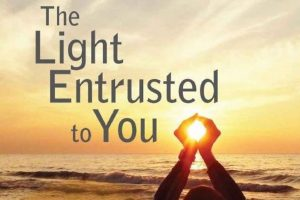 Dr. John R. Wood, The Light Entrusted to You